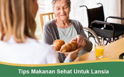 Tips Makanan Sehat Untuk Lansia